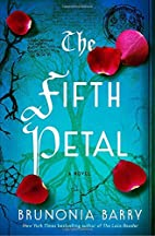 The Fifth Petal: A Novel by Brunonia Barry