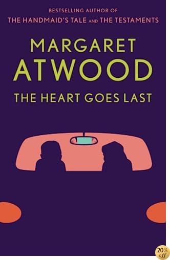 TThe Heart Goes Last: A Novel