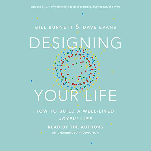 designing-your-life-how-to-build-a-well-lived-joyful-life