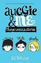 Auggie & Me: Three Wonder Stories by R. J.…