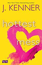 Hottest Mess (SIN) by J. Kenner