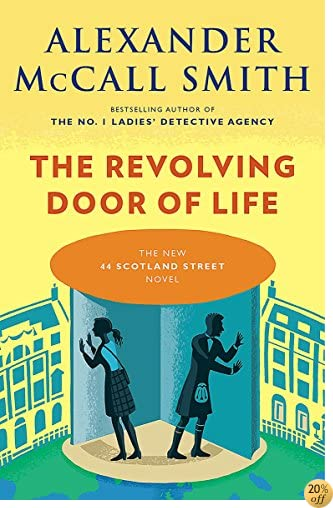 TThe Revolving Door of Life (44 Scotland Street Series)