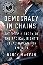 Democracy in Chains: The Deep History of the…