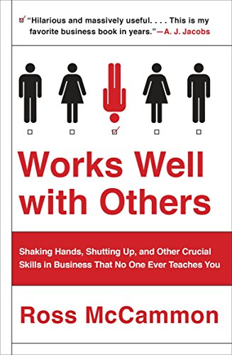works-well-with-others-shaking-hands-shutting-up-and-other-crucial-skills-in-business-that-no-one-ever-teaches-you