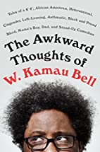 The Awkward Thoughts of W. Kamau Bell: Tales…