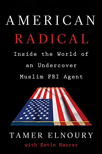 american-radical-inside-the-world-of-an-undercover-muslim-fbi-agent