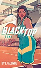 Toni #4 (Blacktop) by LJ Alonge