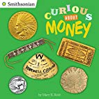 Curious About Money (Smithsonian) by Mary E.…