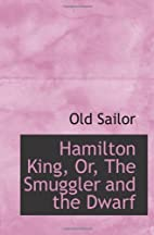 Hamilton King, Or, The Smuggler and the…