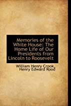 Memories of the White House: The Home Life…
