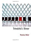 Arbiter, Petronius: Trimalchio's Dinner