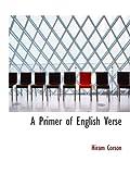 Corson, Hiram: A Primer of English Verse