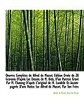 Musset, Alfred de: Oeuvres Complètes de Alfred de Musset: Edition Ornée de 28 Gravures D'après Les Dessins de M. Bida,