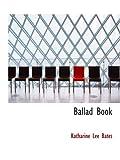 Bates, Katharine Lee: Ballad Book