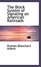The Block System of Signaling on American…