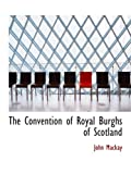 Mackay, John: The Convention of Royal Burghs of Scotland