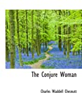 Chesnutt, Charles Waddell: The Conjure Woman