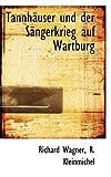 Wagner, Richard: Tannhäuser und der Sängerkrieg auf Wartburg (German Edition)