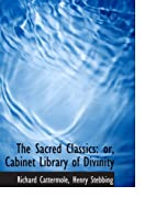 The Sacred Classics: or, Cabinet Library of…