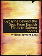 Gypsying Beyond the Sea from Enlish Fields…