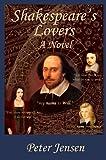 Jensen, Peter: Shakespeare'S Lovers: A Novel