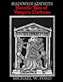 Ford, Michael: Shadows Of Azathoth - Horrific Tales Of Vampiric Darkness