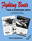 Matthews, Patrick: Fighting Boats For A Fighting Navy: The World War II PT Boats In Contemporary Advertisements: Black & White Collection