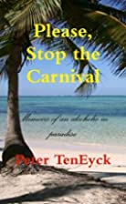 Please, Stop the Carnival: Memoirs of an…