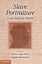 Slave portraiture in the Atlantic world by…