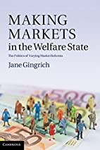 Making markets in the welfare state the…