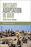 Murray, Williamson: Military Adaptation in War: With Fear of Change