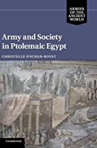 Army and society in Ptolemaic Egypt by…