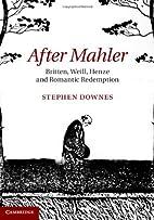 After Mahler Britten, Weill, Henze and…