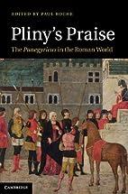 Pliny's Praise: The Panegyricus in the…