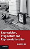 Price, Huw: Expressivism, Pragmatism and Representationalism