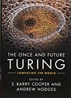 The Once and Future Turing: Computing the…