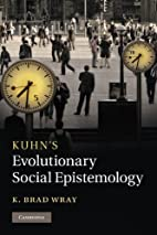 Kuhn's Evolutionary Social Epistemology by…