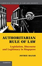 Authoritarian Rule of Law: Legislation,…