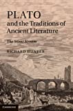Hunter, Richard: Plato and the Traditions of Ancient Literature: <EM>The Silent Stream</EM>