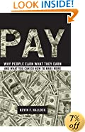 Pay: Why People Earn What They Earn and What You Can Do Now to Make More