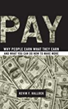 Pay: Why People Earn What They Earn and What…
