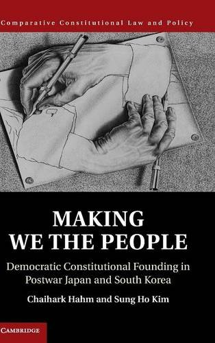 making-we-the-people-democratic-constitutional-founding-in-postwar-japan-and-south-korea-comparative-constitutional-law-and-policy