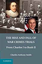 The Rise and Fall of War Crimes Trials: From…