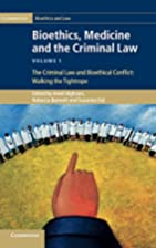 Bioethics, medicine, and the criminal law…