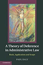 A Theory of Deference in Administrative Law:…
