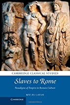 Slaves to Rome: Paradigms of Empire in Roman…