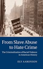 From Slave Abuse to Hate Crime: The…