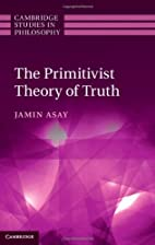 The primitivist theory of truth by Jamin…