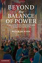 Beyond the Balance of Power: France and the…