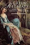 Bending, Stephen: Green Retreats: Women, Gardens and Eighteenth-Century Culture